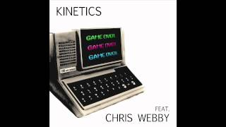 Kinetics - Game Over (Feat. Chris Webby)