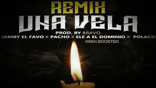 Una Vela (Remix) - Jamby El Favo X Pacho El Antifeka X Ele A El Dominio X Polaco (Bass Boosted)