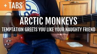 Arctic Monkeys - Temptation Greets You Like Your Naughty Friend (Bass Cover with TABS!)