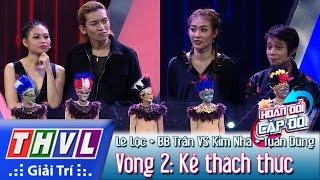 THVL | Hoán đổi Cặp đôi   Tập 5   Vòng 2: Kẻ Thách Thức   Kim Nhã, Lê Lộc, Tuấn Dũng, BB Trần