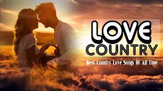 Classic Relaxing Country Love Songs – Best Classic Country Music Collection