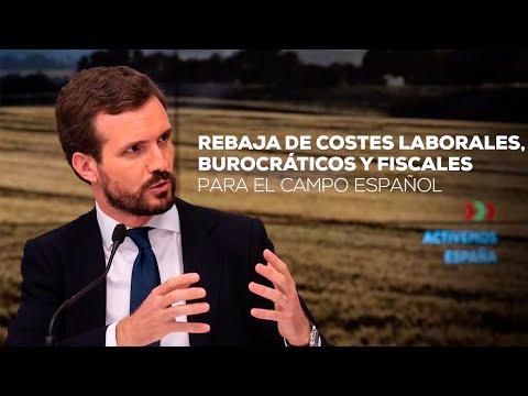 Pablo Casado propone la rebaja de costes laborales, burocráticos y fiscales para el campo español