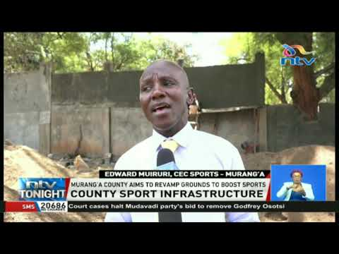 Murang`a county sets aside KSH. 100M to revamp ground to boost sports