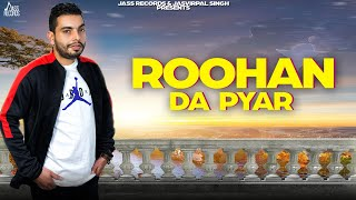 Roohan Da Pyar | ( Full Song) | Sukhwinder Sohi | New Punjabi Songs 2019 | Latest Punjabi Songs 2019