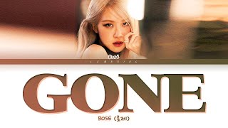 ROSÉ GONE Lyrics (로제 GONE 가사) [Color Coded Lyrics/Eng]