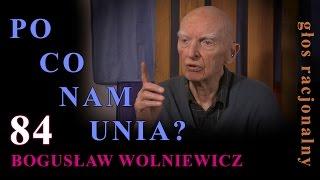 Bogusław Wolniewicz 84 PO CO NAM UNIA?