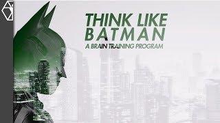 Think Like Batman - A Brain Training Program