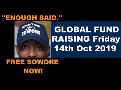 #FreeSoworeNow. GLOBAL FUND RAISING Friday 14th Oct 2019