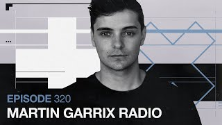 Martin Garrix Radio - Episode 320