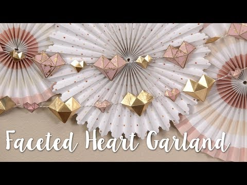 DIY Geometric Faceted Heart Garland Decor! Modern & Sophisticated DIY