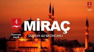 "DURSUN ALİ ERZİNCANLI ""MİRAÇ"""