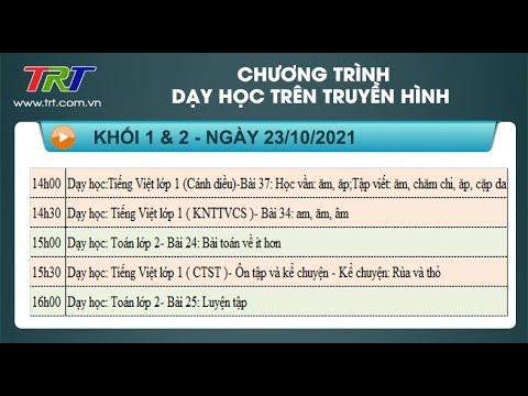 Lớp 1: Tiếng Việt (3 tiết); Lớp 2: Toán (2 tiết)./ - Dạy học trên truyền hình HueTV ngày 23/10/2021
