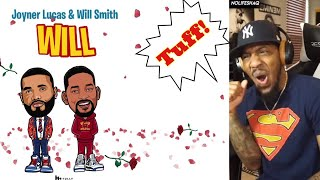 WILL SMITH DATS TUFF! | Joyner Lucas & Will Smith - Will (Remix) (REACTION!!!)