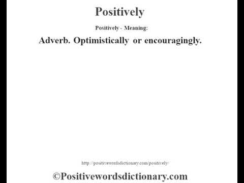 Positively definition   Positively meaning