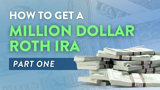 How to Create a 1 Million Dollar ROTH IRA - Part 1 | Mark J. Kohler | 2019