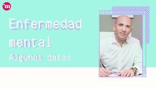 Enfermedad mental - Algunos datos - Dr. Pablo Iglesias
