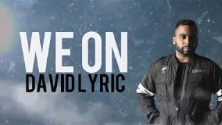 David Lyric - WE ON Lyric Video