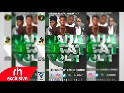 NAIJA AFROBEAT MIX NOV 2017DJ BUNDUKI FT WIZKID