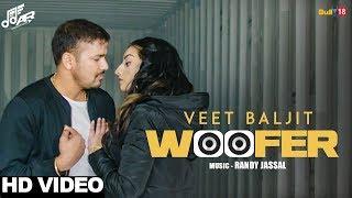Woofer  Veet Baljit