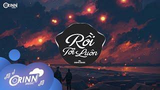 Rồi Tới Luôn (Orinn Remix) - Nal | Nhạc Trẻ EDM Hot Tik Tok Gây Nghiện Hay Nhất Hiện Nay 2021