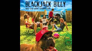 "Video thumbnail of ""Blackjack Billy - Why God Made Summertime"""