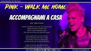 Pink   Walk Me Home   Lyrics  Video Lyric  Testo E Traduzione In Italiano