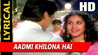 Aadmi Khilona Hai (I) With Lyrics | Alka Yagnik | Aadmi