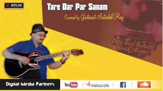 & 39 Tere Dar Par Sanam& 39 Cover By Guitarist Satadal Ray