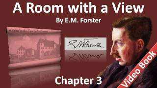 "Chapter 03 - A Room with a View by E. M. Forster - Music, Violets, and the Letter ""S"""