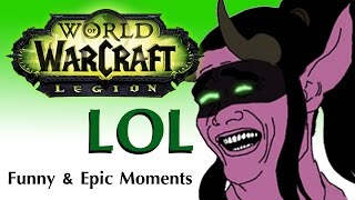 WOW Legion: Epic and Funny Moments (Extended Preview)