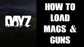 DAY Z PS4: How To Load Guns & Magazines With Ammo - Pistols AR's Rifles