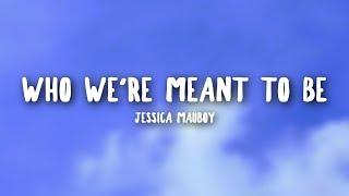 Jessica Mauboy   Who We're Meant To Be (Lyrics)