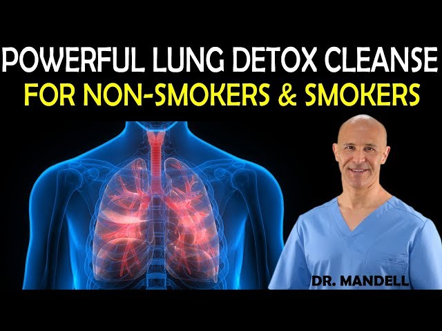 POWERFUL LUNG DETOX CLEANSE FOR NON-SMOKERS AND SMOKERS - Dr Alan Mandell, DC
