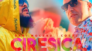 Dani Mocanu 🍒 Costi - Ciresica | Official Video