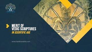 Merit of Vedic literature in a scientific age