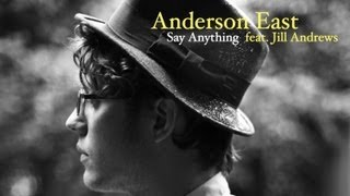 "Anderson feat Jill Andrews - ""Say Anything"""