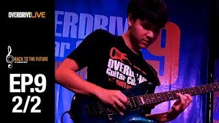 OVERDRIVE LIVE | BACK TO THE FUTURE EP9 | Overdrive Guitar Contest 9 [2/2]