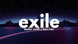 Taylor Swift, Bon Iver – exile (Lyrics)