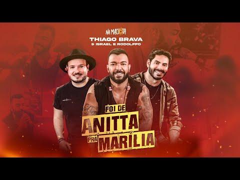 Thiago Brava - Foi de Anitta pra Marília