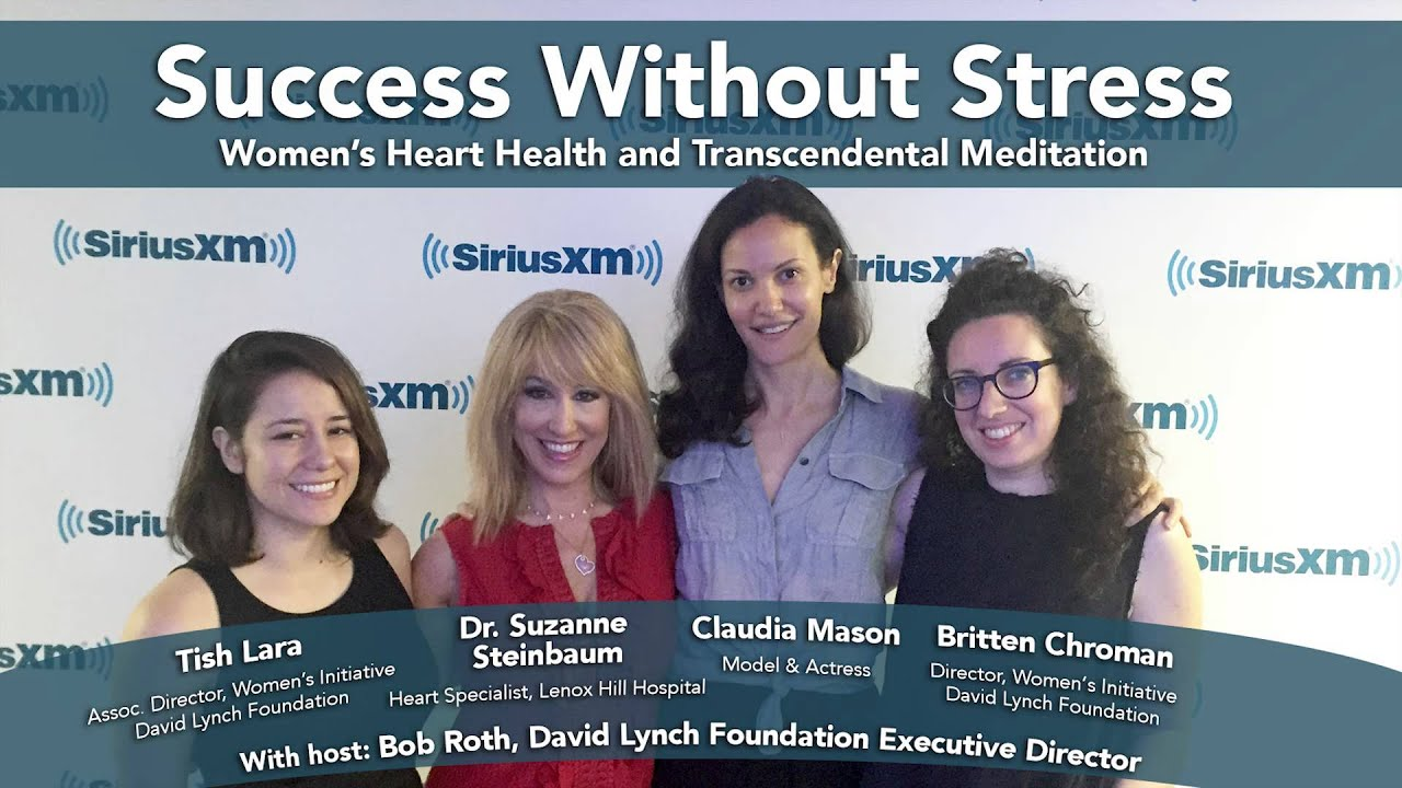 Success Without Stress Women's Heart Health & Transcendental Meditation | David Lynch Foundation