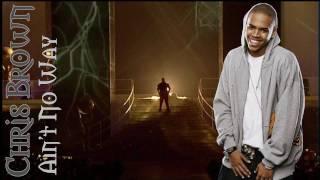 Chris Brown - Ain't no way (You won't love me) (+Lyrics)