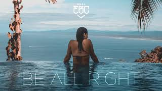 Real EBC   Be All Right (Official Audio)