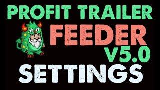 Profit Trailer Feeder Settings v5.0 Breakdown