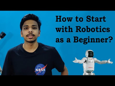 How to get started with Robotics as a Beginner?