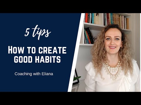 5 tips on how to create good habits