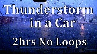 """Thunderstorm in a Car 2hrs No Loops  """"Sleep Sounds"""""""