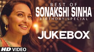 Sonakshi Sinha Songs Jukebox (Birthday Special) | Party All
