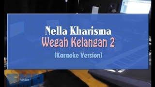 Nella Kharisma   Wegah Kelangan 2 (KARAOKE TANPA VOCAL)