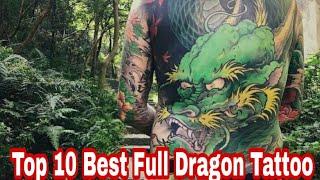 Top 10 Best Full Dragon Tattoo [ Tattoo World TV #18 ]