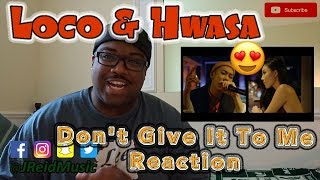 REACTION To Loco (로꼬), Hwasa From Mamamoo 화사 (마마무)   Don't Give It To Me (주지마) Above Live